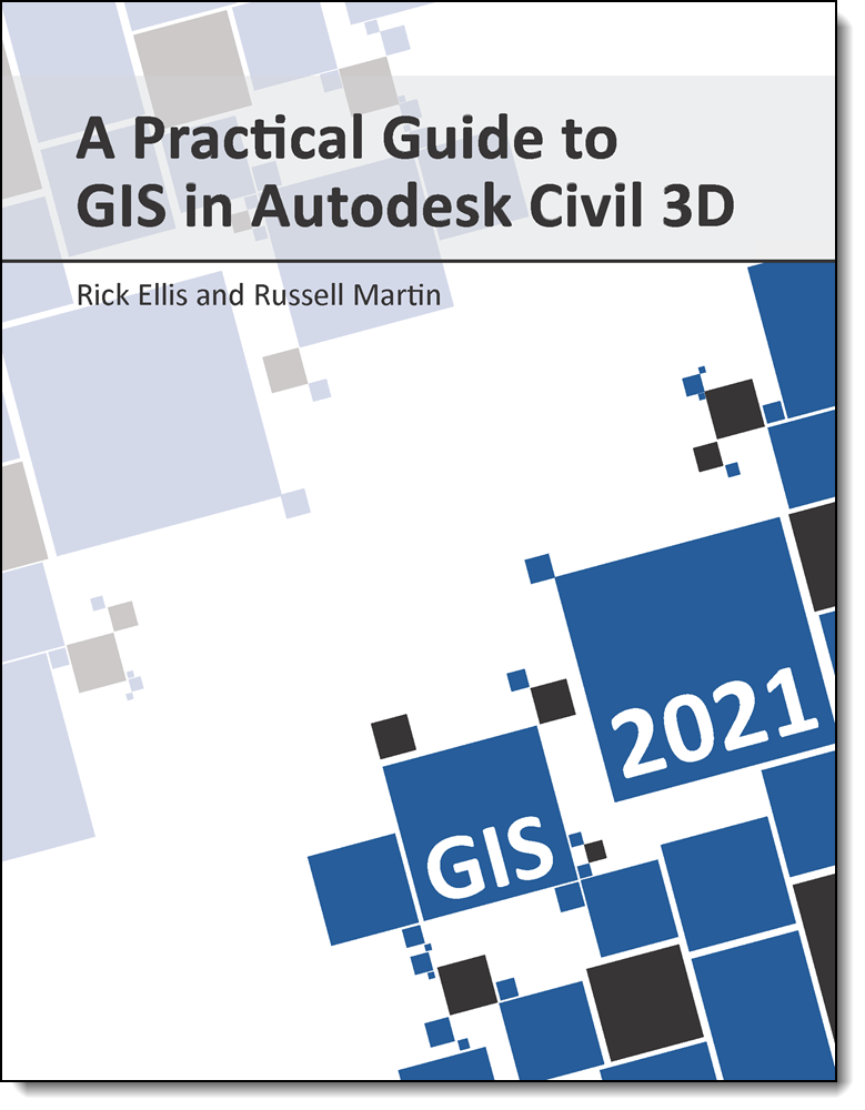 A Practical Guide to GIS in Autodesk Civil 3D 2021
